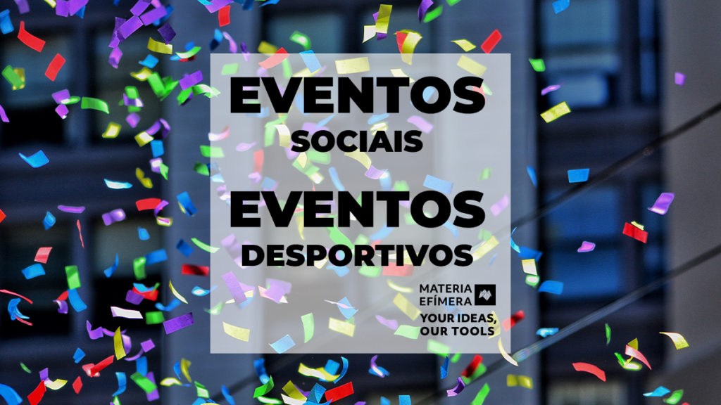 EVENTOS SOCIAIS E EVENTOS DESPORTIVOS-MATERIA-EFIMERA-STANDS- post