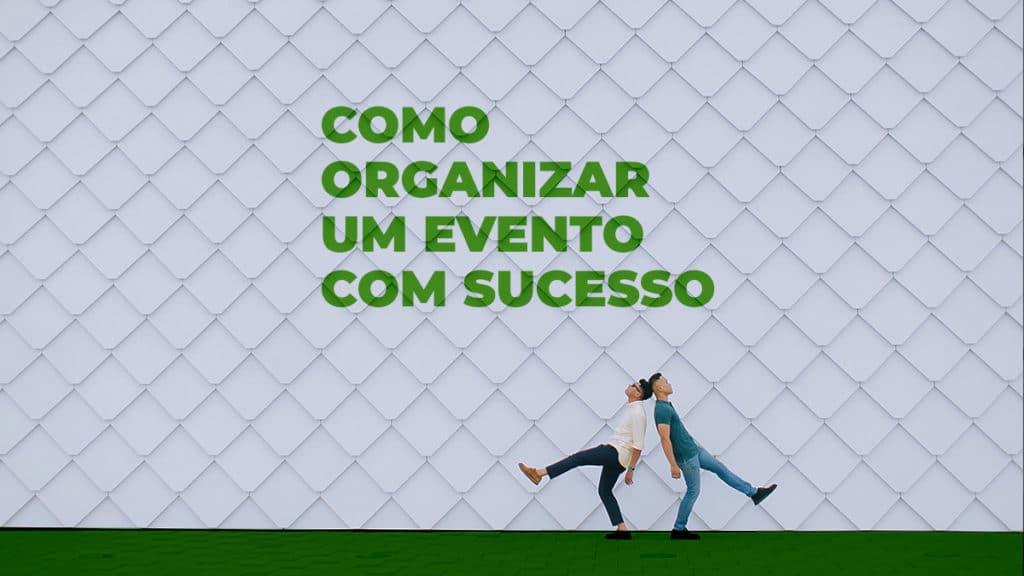 Como organizar um evento com sucesso