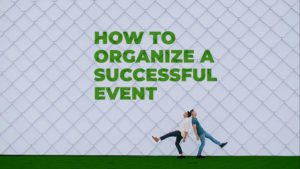 How to organize a successful event